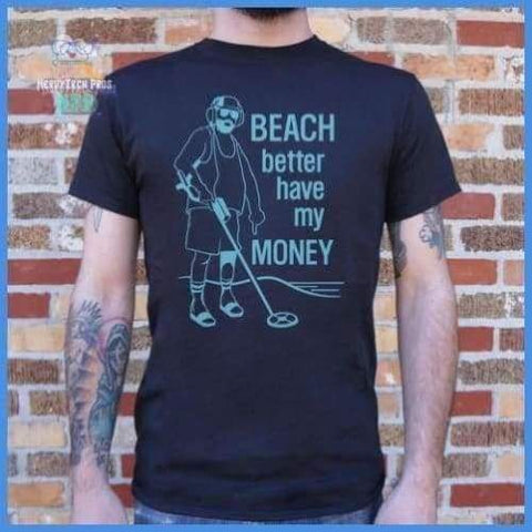 Beach Better Have My Money (Mens)