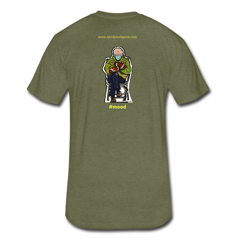 Bernie is a #mood -unisex next level tee - heather military green