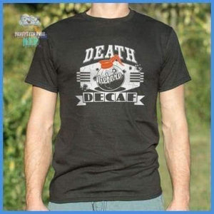 Death Before Decaf (Mens)