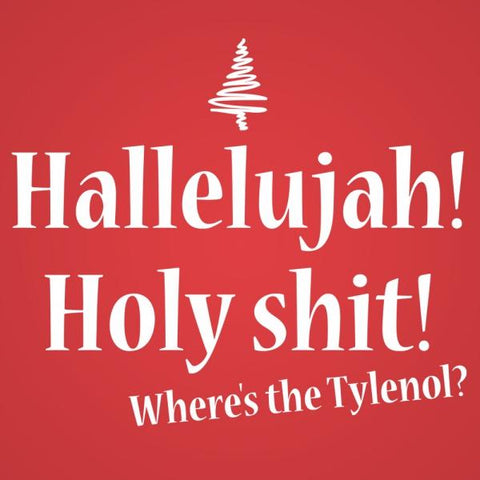Hallelujah Holy Shit Where's The Tylenol Men's Tri-Blend T-Shirt