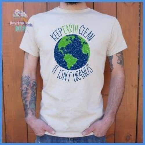 Keep Earth Clean It Isn't Uranus (Mens)