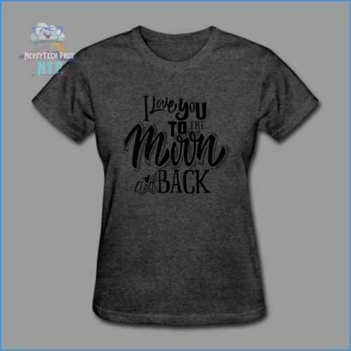 Love you to the Moon and Back - Valentines Premium Ladies Tee - Womens T-Shirt