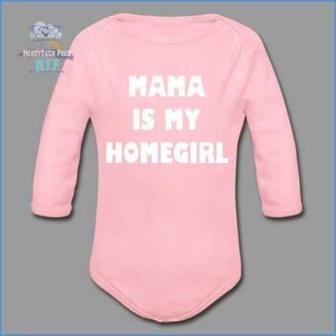 Mama is my homegirl - onesie-Organic Long Sleeve Baby Bodysuit. - light pink / Newborn - Organic Long Sleeve Baby Bodysuit