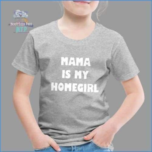Mama is my homegirl- premium toddler tee - Youth 2T - Toddler Premium T-Shirt