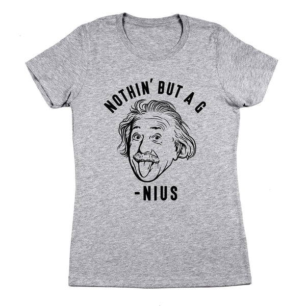 Nothin But A Genius Women's Fit T-Shirt
