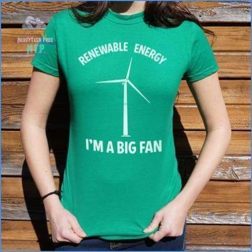 Renewable Energy I'm A Big Fan (Ladies)