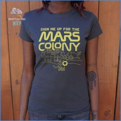 Sign Me Up For The Mars Colony (Ladies)