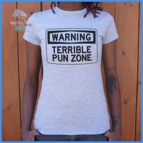 Warning Terrible Pun Zone (Ladies)