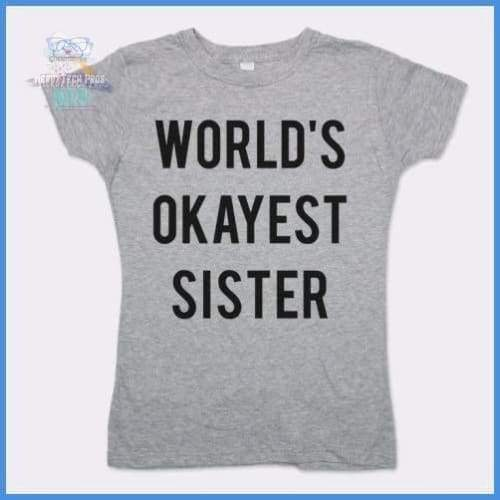 World's Okayest Sister (Ladies)