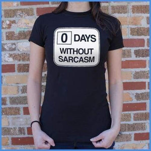 Zero Days Without Sarcasm (Ladies)
