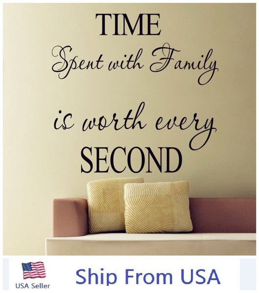 Time Spent With Family is Worth Every Second Home Wall Sticker Art Decor Decals