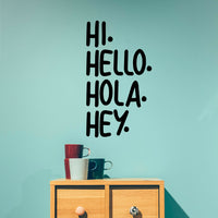 Vinyl Art Wall Decals - Hi Hello Hola Hey. - Living Room Decor - 23* x 19* - Off