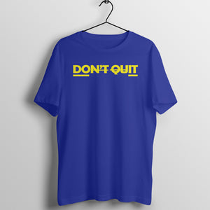 Don't Quit - Motivational T-shirt
