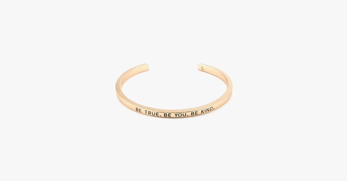Be True Be You Be Kind Cuff Bangle - FREE SHIP DEALS