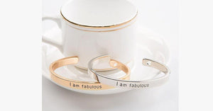 I am Fablous Cuff Bangle - FREE SHIP DEALS