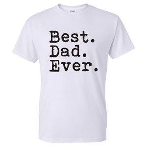 BEST. DAD. EVER. T-SHIRT | WHITE