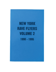 NY Rave Flyers Vol.2 1990-1995