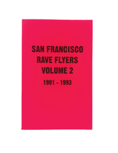 Load image into Gallery viewer, SF Rave Flyers Vol.2 1991-1993