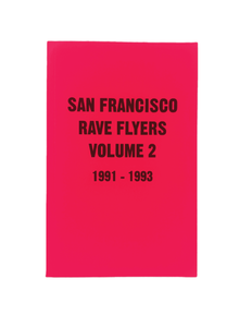 SF Rave Flyers Vol.2 1991-1993