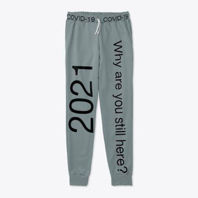 Why are you still here joggers - Bossladys Boutique