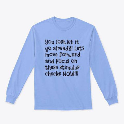 You lost, let it go already long sleeve tee - Bossladys Boutique