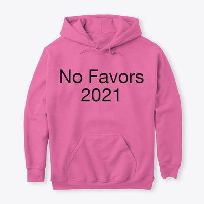 No Favors 2021 - Bossladys Boutique