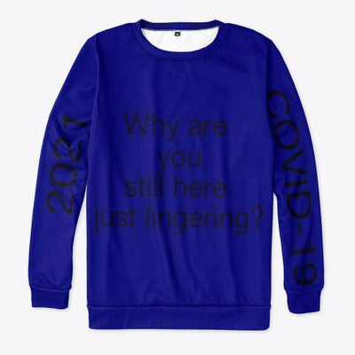 Why are you still here sweatshirt - Bossladys Boutique