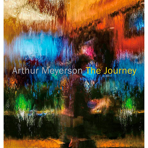 Arthur Meyerson: The Journey, 2017 - Signed