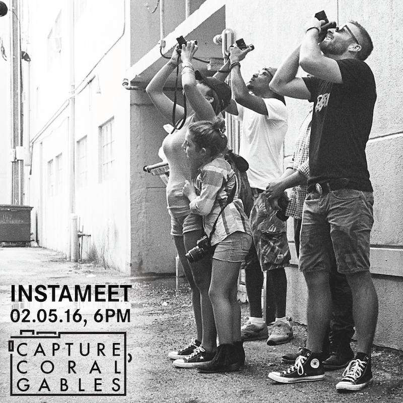 INSTAMEET / Capture Coral Gables Kick Off Event | Fri, Feb 5, 2016 | 6:00 PM