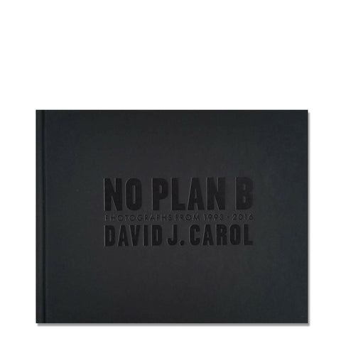 David J. Carol: No Plan B, 2016 - Signed