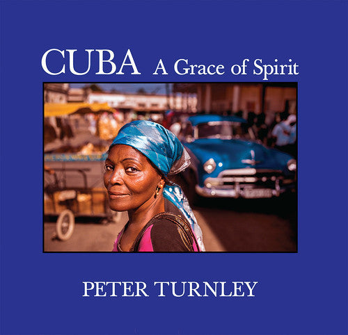 Peter Turnley | Cuba - A Grace of Spirit | Presentation and Book Signing - Thurs, Feb 11, 2016, 7 - 9:00pm