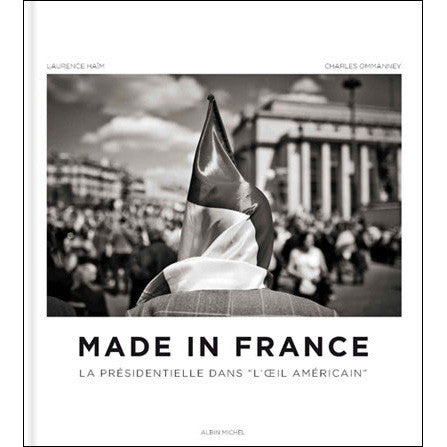 Made In France by Charles Ommanney and Laurence Haim (written in French) - Signed by Ommanney