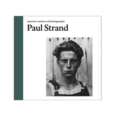 Paul Strand - Aperture Masters of Photography, 2014