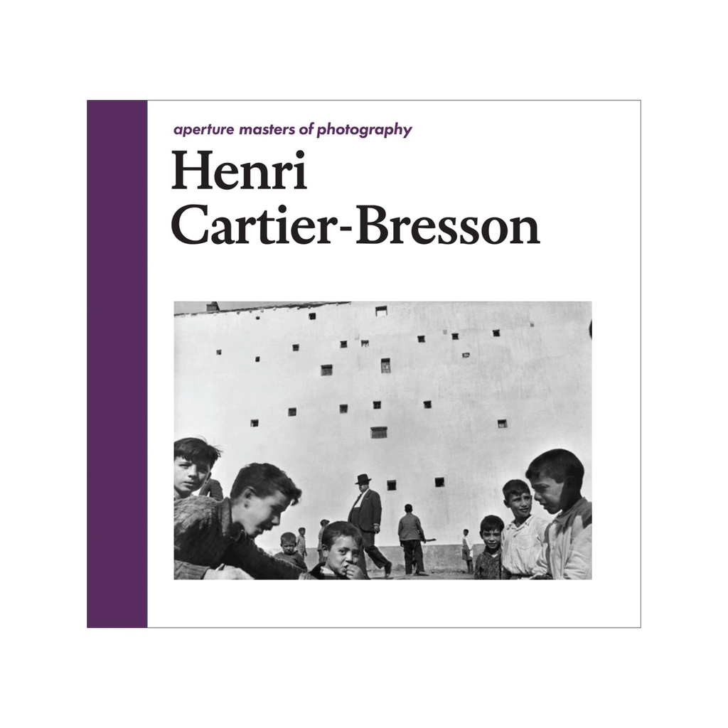Aperture Masters of Photography: Henri Cartier-Bresson
