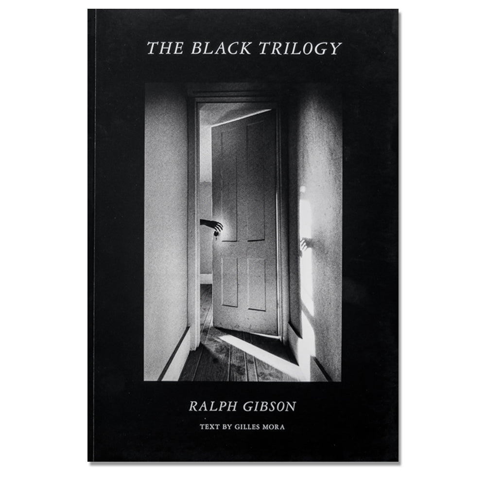 Ralph Gibson: The Black Trilogy, 2018 - Signed
