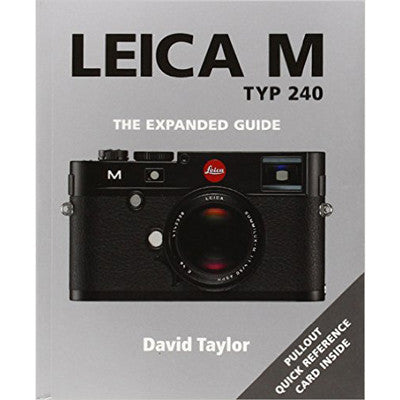 Leica M Typ 240: The Expanded Guide By David Taylor