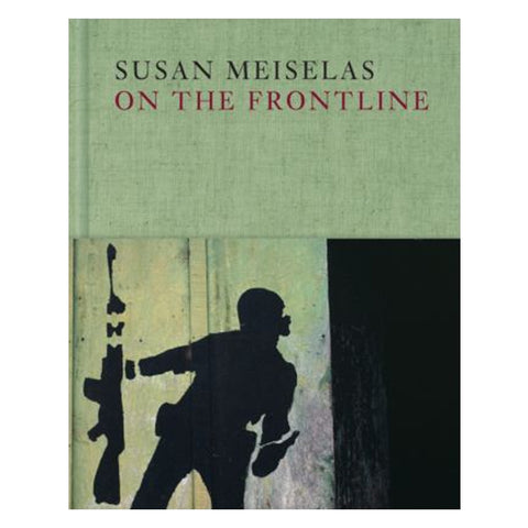 Susan Meiselas: On the Frontline