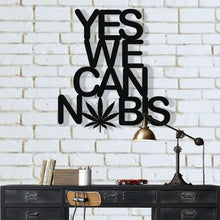 Load image into Gallery viewer, Yes We Cannabis Metal Wall Art