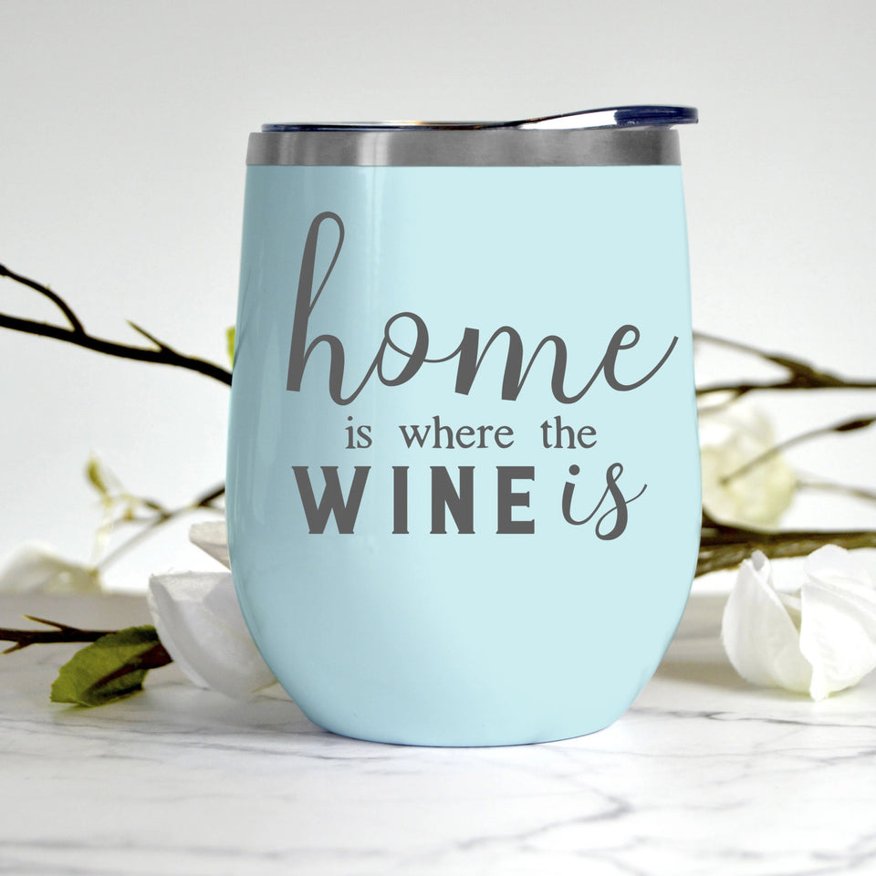 Home is Where the Wine is Tumbler