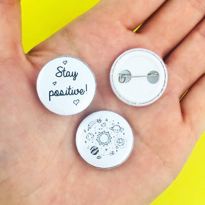 STAY POSITIVE Pinback Buttons