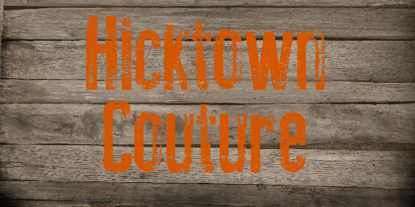 Hicktown Couture