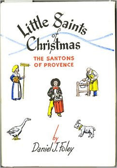 Little Saints of Christmas: Santons of Provence by D. J. Foley, 1959