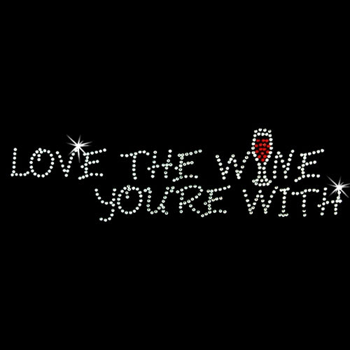 Hot Fix Heat Transfer Rhinestone Motif Love the Wine You're With - Threadart.com