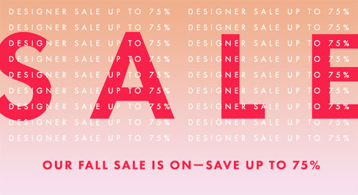 Designer Sale—Up to 75% Off