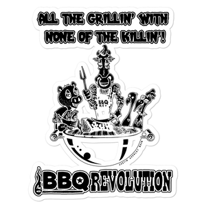 All the Grillin' None the Killin'! Sticker
