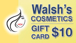 $10 - Walsh's Cosmetics Gift Certificate