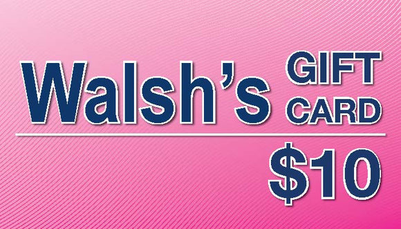 $10 - Walsh's Pharmacy Gift Certificate