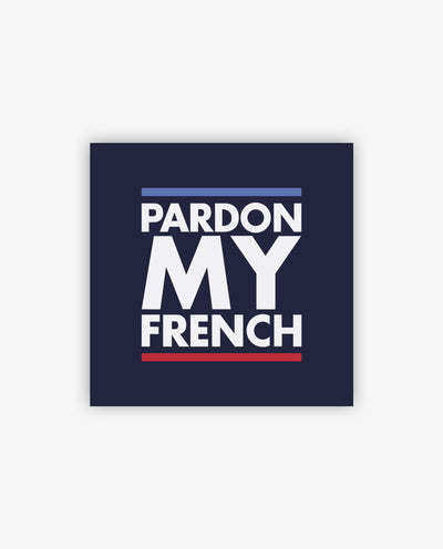 Pardon My French Magnet - Papilyo