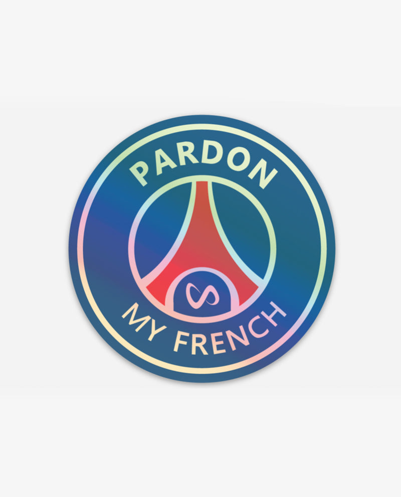 Pardon My French Sticker Holographique - Papilyo