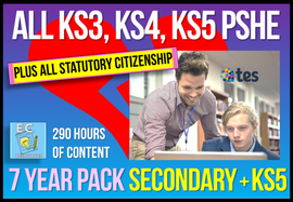7 Year Pack - Complete Secondary PSHE and RSE KS3, KS4, KS5 (PLUS STATUTORY CITIZENSHIP)